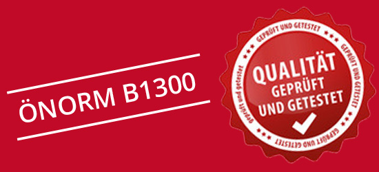 ÖNORM B1300 Quality & Safety approved